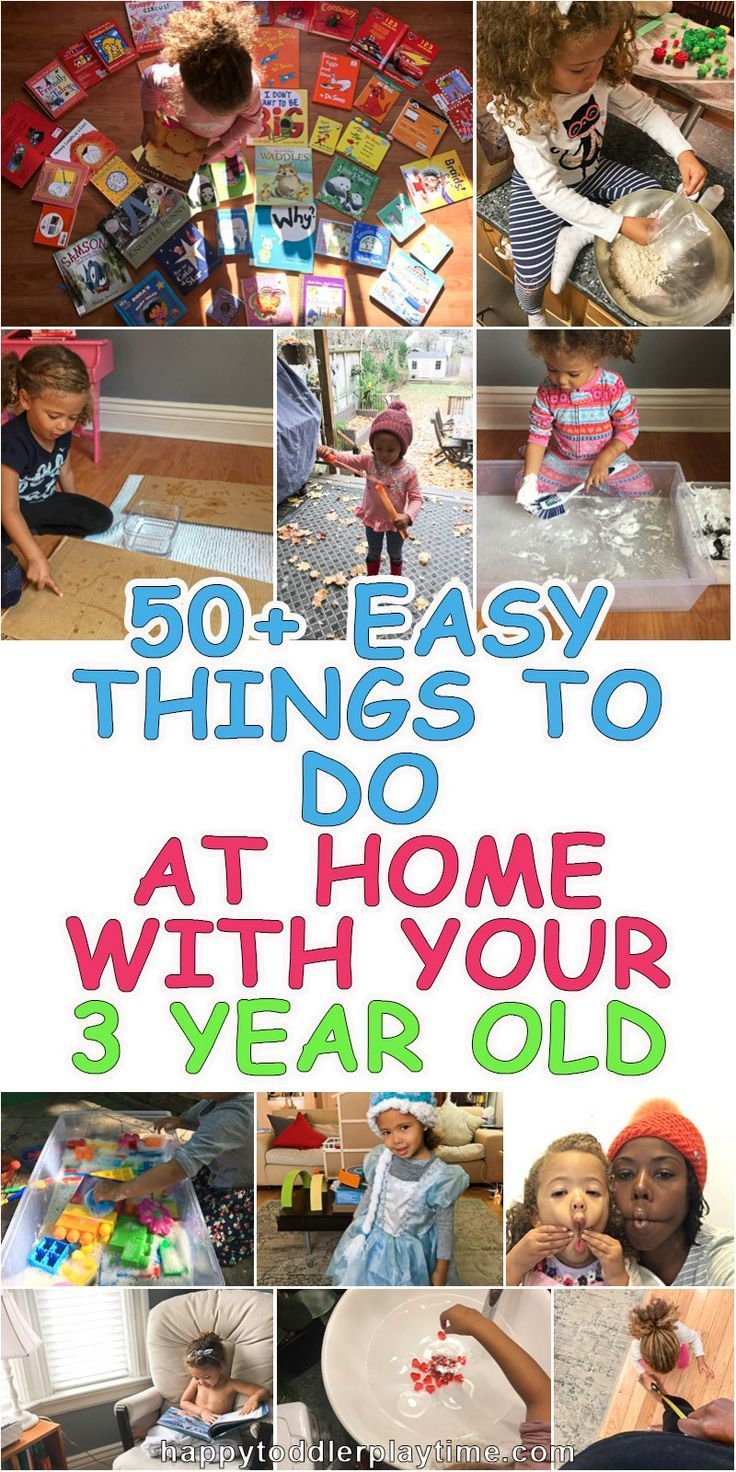 50 Easy Things To Do At Home With Your 3 Year Old Random Fun