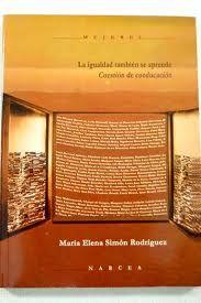 La igualdad también se aprende : cuestión de coeducación, de María Elena Simón Rodríguez,  L/Bc 396 SIM igu   http://almena.uva.es/search~S1*spi?/tla+igualdad+tambi{226}en+se+aprende/tigualdad+tambien+se+aprende/1%2C1%2C2%2CB/frameset&FF=tigualdad+tambien+se+aprende+cuestion+de+coeducacion&2%2C%2C2