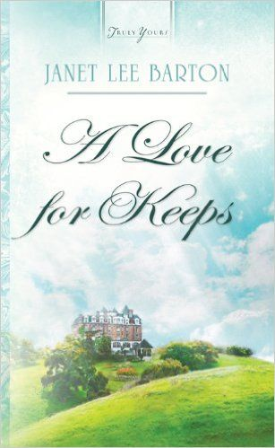 Janet Lee Barton - A Love for Keeps / https://www.goodreads.com/book/show/6610832-a-love-for-keeps?from_search=true&search_version=service