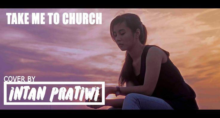TAKE ME TO CHURCH - HOZIER (PIANO VERSION) (COVER BY INTAN PRATIWI)