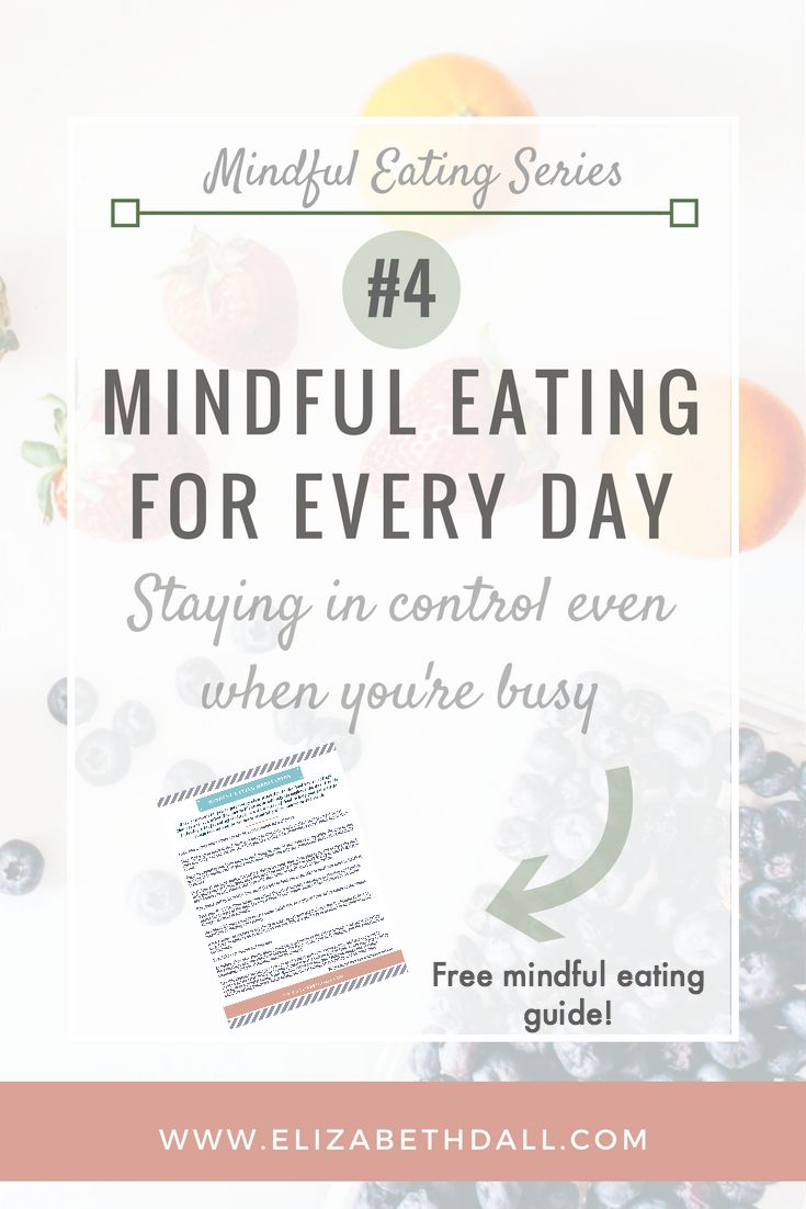 Eating Mindfully Every Day (even when you're busy)How to eat mindfully every day even when you're busy