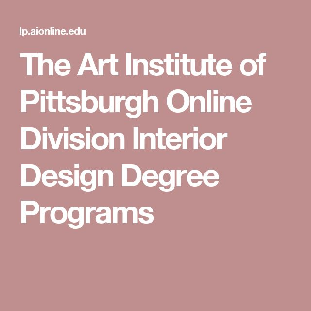 The Art Institute Of Pittsburgh Online Division Interior Design Degree Programs