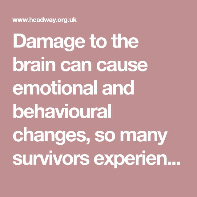 Damage to the brain can cause emotional and behavioural ...