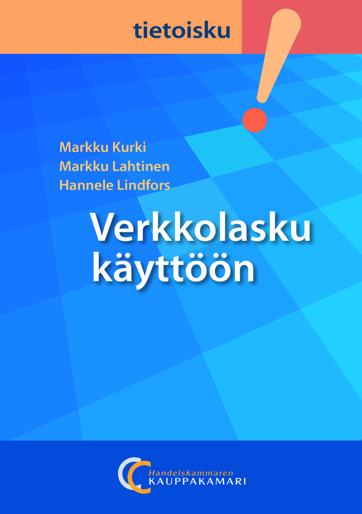 Verkkolasku käyttöön 9€ (39.00 € +alv 10%) Markku Kurki, Markku Lahtinen, Hannele Lindfors