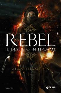 Le Lettrici Impertinenti: [Recensione] REBEL. IL DESERTO IN FIAMME - Alwyn H...
