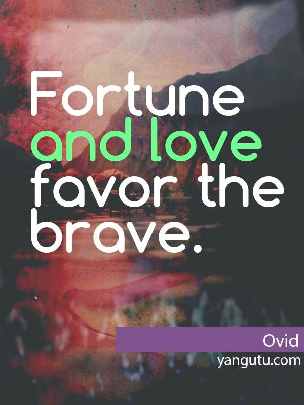 Poet who wrote 'Fortune and love favor the brave'