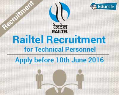RAILTEL Recruitment for Tech. Pers. | Apply before 10th June 2016
