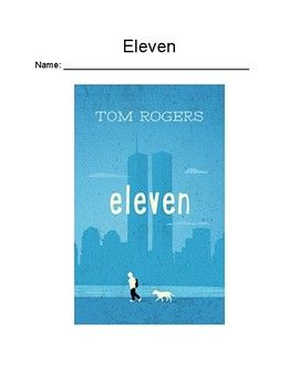 """I have created reading comprehension questions for the novel """"Eleven"""" by Tom Rogers. The questions you will receive require students to answer """"right there"""" questions, make inferences, text-dependent questions, and use evidence from the text to support their"""