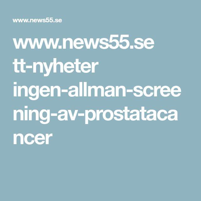 www.news55.se tt-nyheter ingen-allman-screening-av-prostatacancer