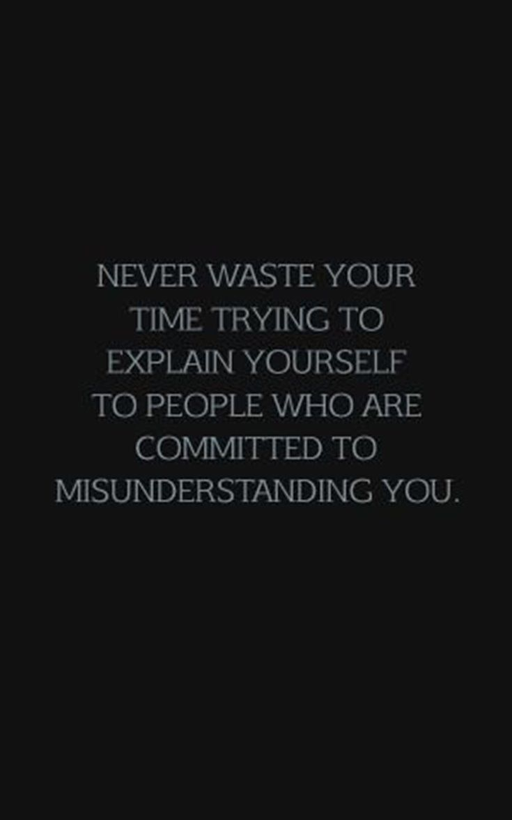 Never Waste Your Time Time Explain Committed Misunderstanding