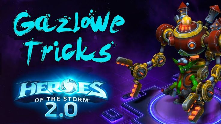 Gazlowe Tricks - Heroes of the Storm 2.0
