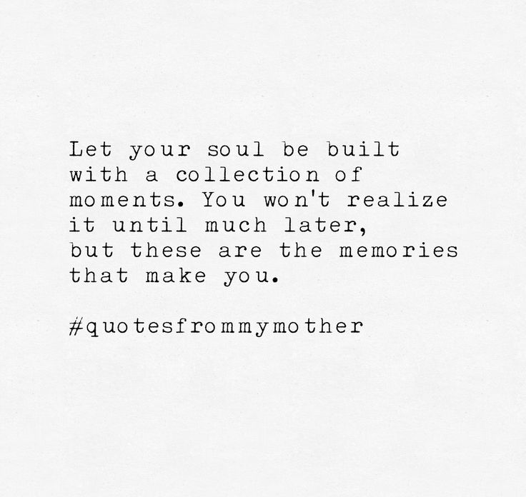 Unforgettable Memories Quotes 1