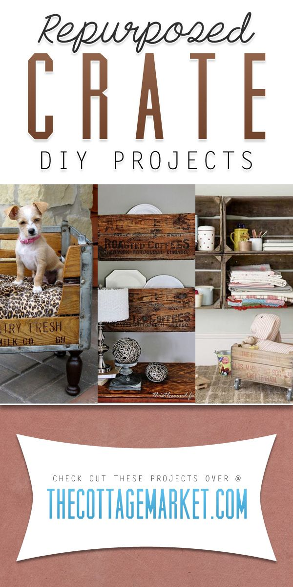 Repurposed Crate DIY Projects - The Cottage Market