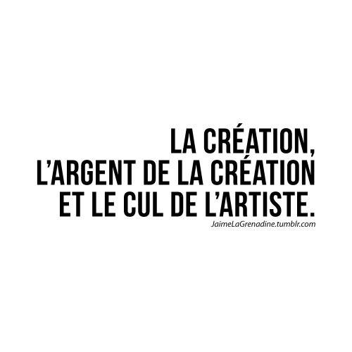 La création, l'argent de la création et le cul de l'artiste - #JaimeLaGrenadine