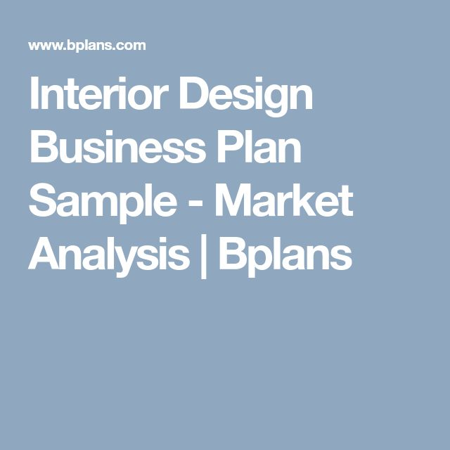 Interior Design Business Plan Sample - Market Analysis | Bplans