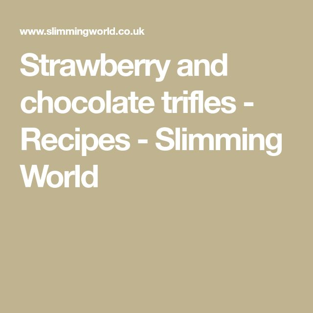 Strawberry and chocolate trifles - Recipes - Slimming World