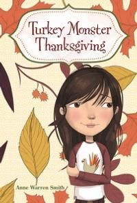 Click to see a discussion guide for Anne Warren Smith's Turkey Monster Thanksgiving (Albert Whitman & Company, 2011, 978-0-8075-8126-1, Grades: 2-5)