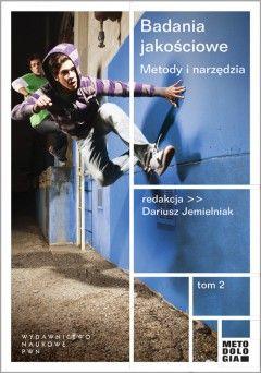 Badania jakościowe. T. 2 / red. Dariusz Jemielniak