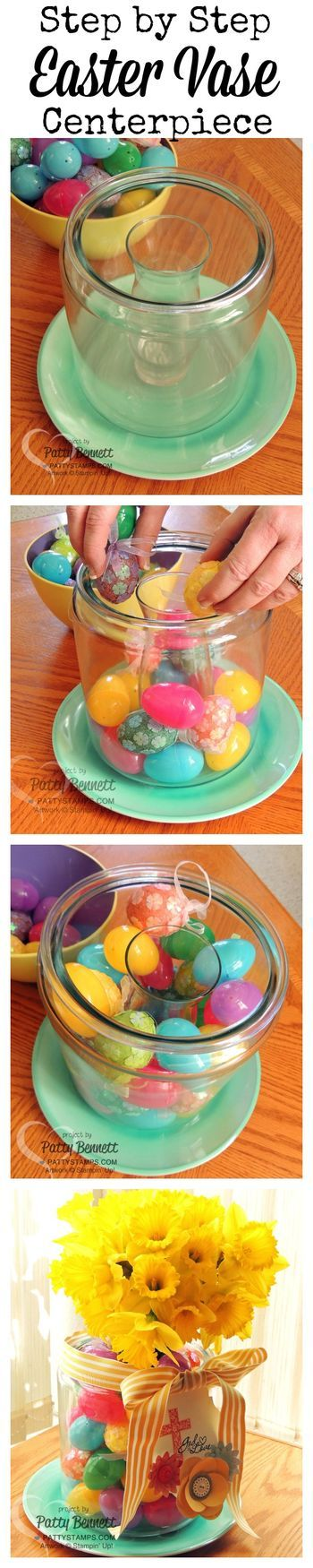 How To: Easter Egg Vase Centerpiece for all those extra plastic eggs!  Get extra vases at the Dollar Store for a great deal!  by Patty Bennett www.PattyStamps.com