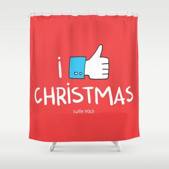 i like Christmas (with you) Shower Curtain