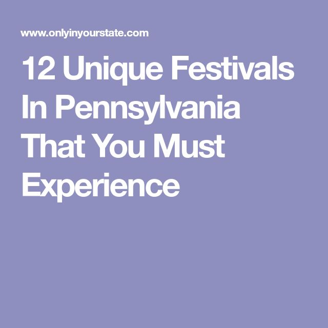 12 Unique Festivals In Pennsylvania That You Must Experience
