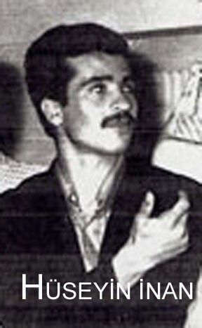 Hüseyin Inan. Born: 1949 Died: 6 May 1972. Turkish revolutionaries.