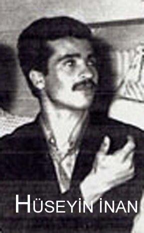 Hüseyin Inan. Born: 1949 Died: 6 May 1972. Turkish revolutionaries.