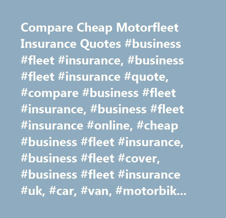 Compare Cheap Motorfleet Insurance Quotes #business #fleet #insurance, #business #fleet #insurance #quote, #compare #business #fleet #insurance, #business #fleet #insurance #online, #cheap #business #fleet #insurance, #business #fleet #cover, #business #fleet #insurance #uk, #car, #van, #motorbike, #courier, #minibus, #limo, #co…