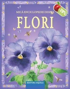 Mica enciclopedie despre flori - Editura Acvila: Varsta 3+; Imagini realiste, un mic tezaur al florilor, al lucrurilor interesante şi al folclorului. Veţi afla cum să presaţi şi să uscaţi florile şi cum acestea trimit mesaje secrete albinelor. Înarmată cu ilustraţii fermecătoare, este cadoul potrivit pentru iubitorii de flori din toată lumea, dar si pentru copiii care invata in stil Montessori.