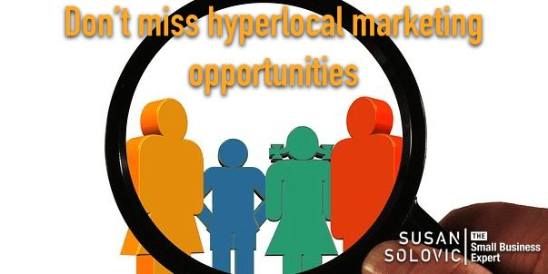 Don't miss hyperlocal marketing opportunities