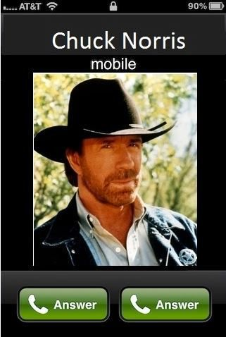 Because when Chuck Norris calls, there is no Decline button.