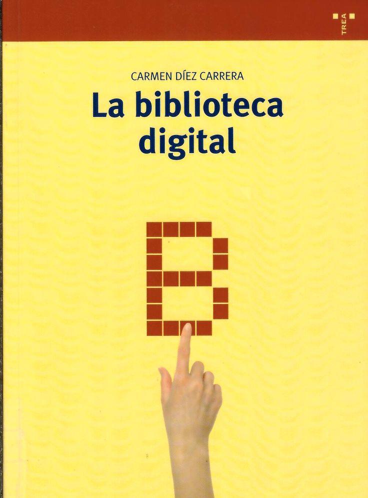 La biblioteca digital / Carmen Díez Carrera http://absysnetweb.bbtk.ull.es/cgi-bin/abnetopac?ACC=DOSEARCH&xsqf99=501545.