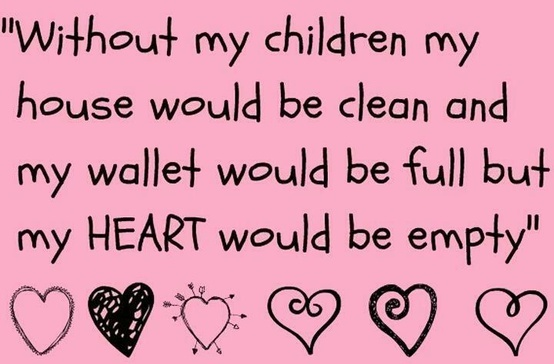 Wouldn't trade one day of being a mother!