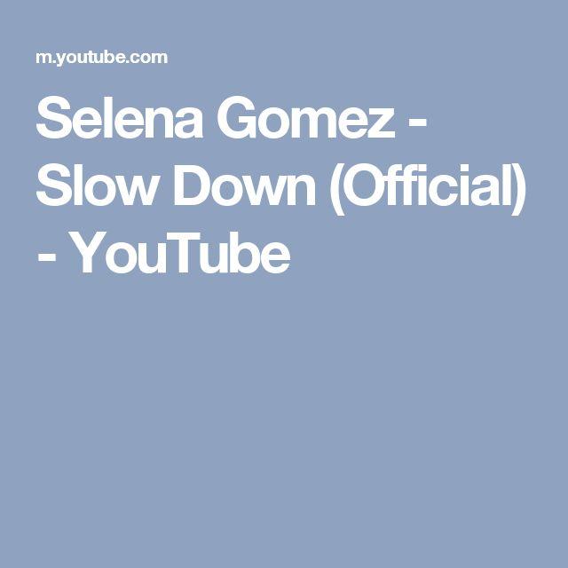 Selena Gomez - Slow Down (Official) - YouTube