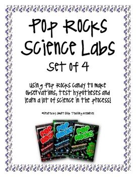There are four labs in all.  Students will observe pop rocks, compare the affect of hot and cold water on pop rocks, observe pop rocks with magnifi...