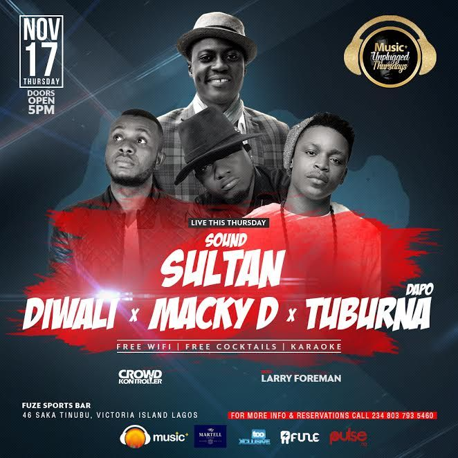 Sound Sultan To Perform At MusicUnplugged Thursdays   Sound Sultan To Perform At MusicUnplugged Thursdays Posted by Temitope Delano on November 17 2016 in News  0 Comments Previous: Dbanj Involved In N100 Million Debt Lawsuit unnamed Music Unplugged Thursdays Date: 17th November 2016 Time: 5pm to 10pm Venue: Fuze Sports Bar  46 Saka Tinubu Street Victoria Island Lagos  celebrity gist