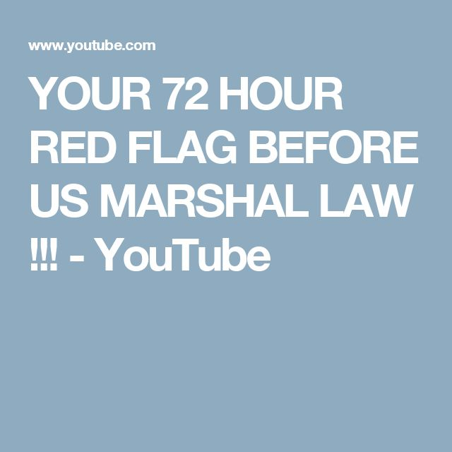 YOUR 72 HOUR RED FLAG BEFORE US MARSHAL LAW !!! - YouTube