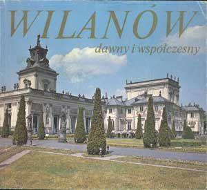 Wilanów dawny i współczesny, Wojciech Fijałkowski, Interpress, 1985, http://www.antykwariat.nepo.pl/wilanow-dawny-i-wspolczesny-wojciech-fijalkowski-p-1066.html