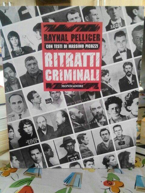 Ritratti criminali di Raynal Pellicer con testi di Massimo Picozzi.