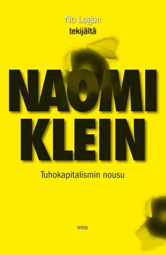 Naomi Klein - Tuhokapitalismin nousu