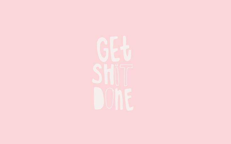get shit done … | Pinteres…