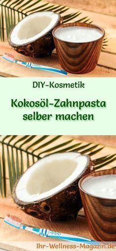 Kokosöl Kosmetik selber machen - Rezept für selbst gemachte Kokosöl Zahnpasta mit nur 3 Zutaten - wirkt gegen Karies und sorgt für eine gesunde Mundflora ...