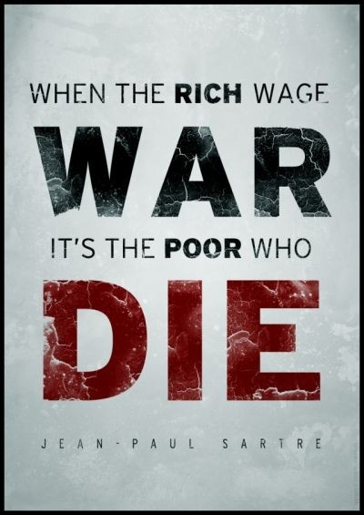 When The Rich Wage War it's the poor who die. typography by mushir