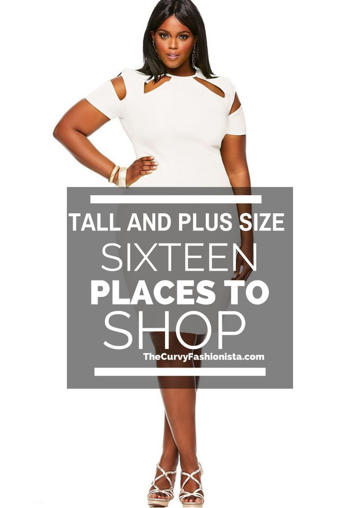 A mega list of resources for those of you who are tall and plus size... places do exist!