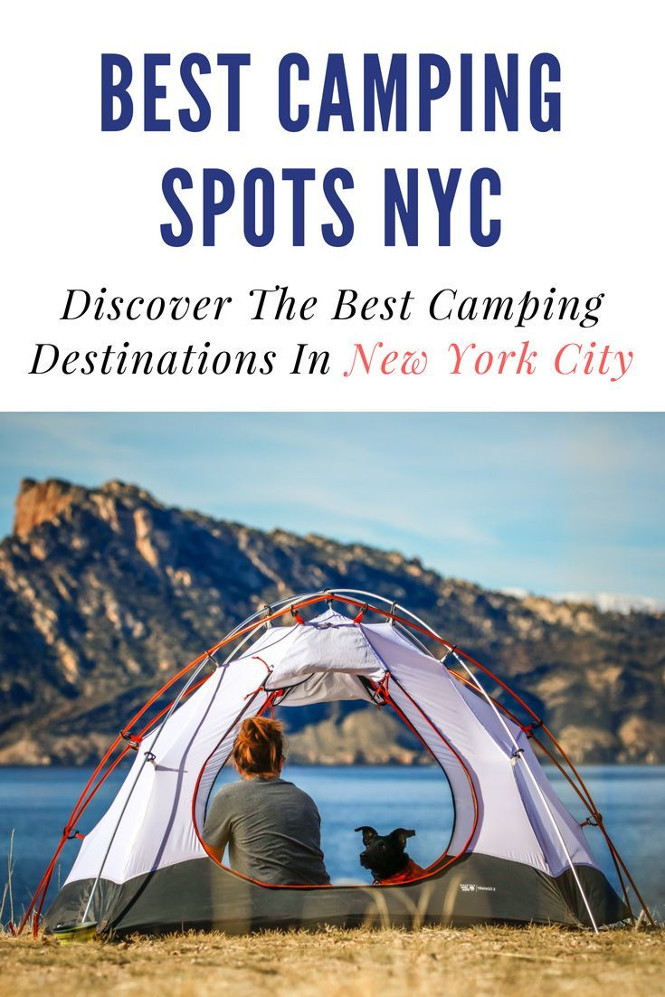 5 Best Places To Camp In New York Camping Destinations Nyc Camping Destinations Best Tents For Camping Camping Spots