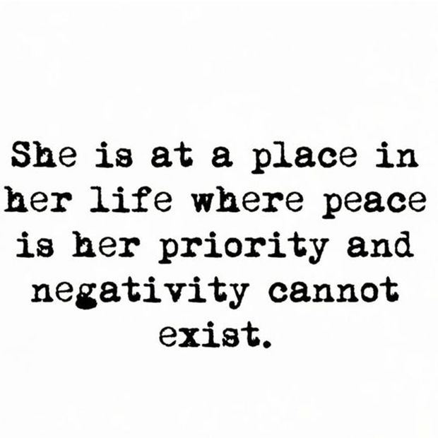 """She is at a place in her life where peace is a priority and negativity cannot exist."""