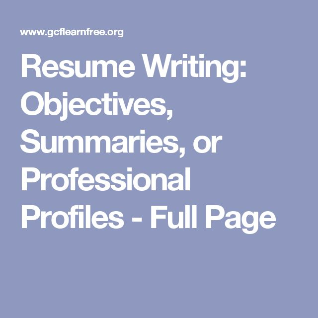 Resume Writing: Objectives, Summaries, Or Professional Profiles   Full Page  Resume Professional Profile