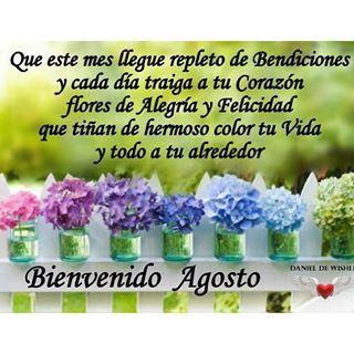 Bienvenido #agosto....#bendiciones #buenasvibras #saludo #amor #piensapositivo #namaste #vida #felicidad #esperanza #fe #buenosdeseos