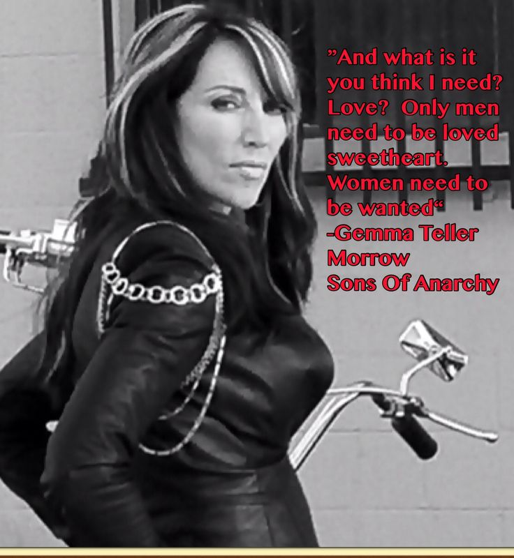 Sons Of Anarchy quote Gemma Teller Morrow