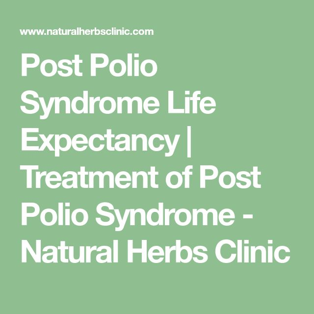Post Polio Syndrome Life Expectancy | Treatment of Post Polio Syndrome - Natural Herbs Clinic